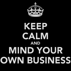 keep-calm-and-mind-your-own-business